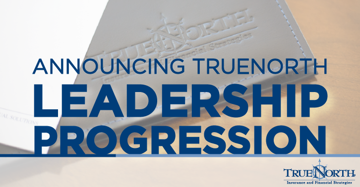 Announcing TrueNorth Leadership Progression