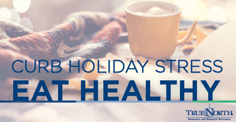 Curb Holiday Stress: Eat Healthy