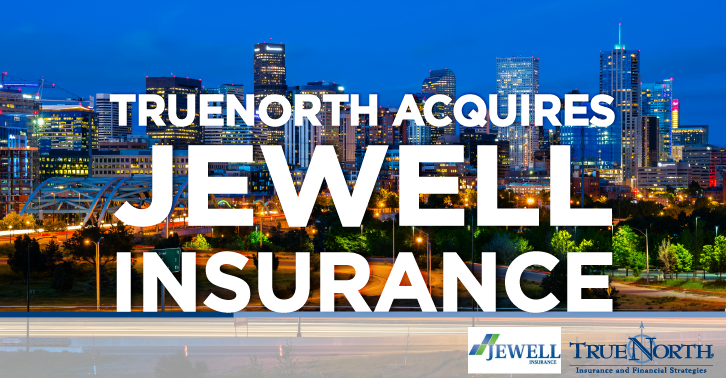 TrueNorth Acquires Jewell Insurance