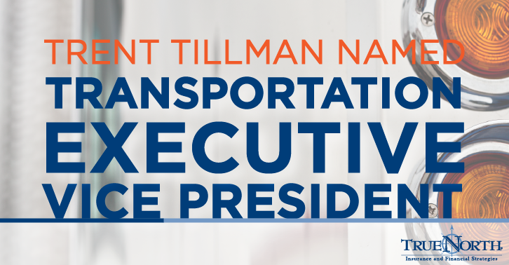 Trent Tillman Named TrueNorth Transportation EVP