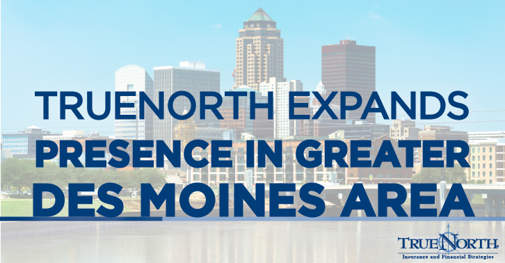 TrueNorth Expands Presence Throughout the Greater Des Moines Area