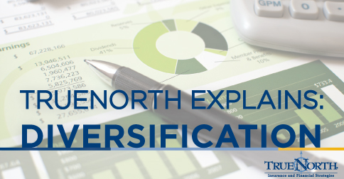 TrueNorth Explains Diversification