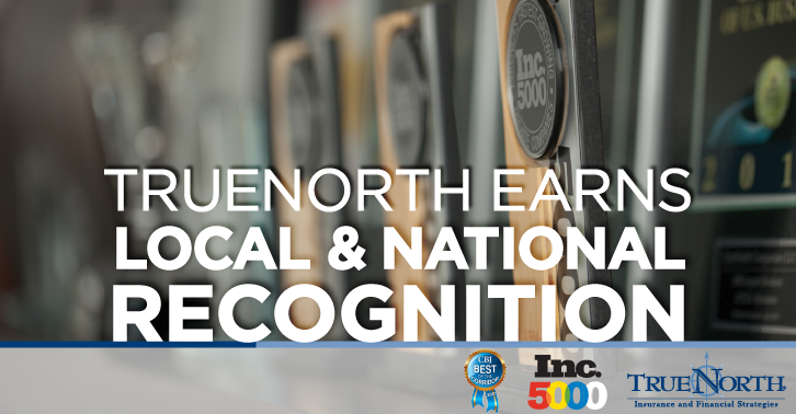 TrueNorth Earns Local and National Recognition