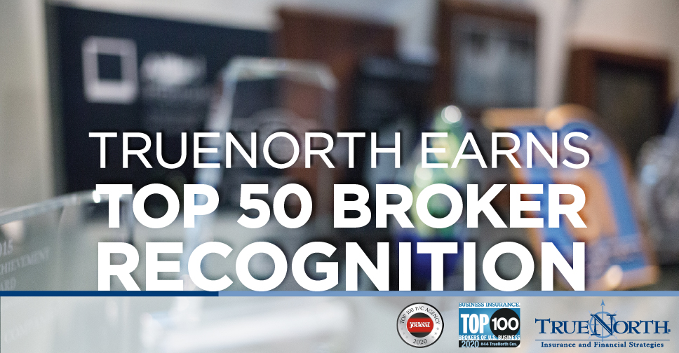 TrueNorth a Top 50 Insurance Broker