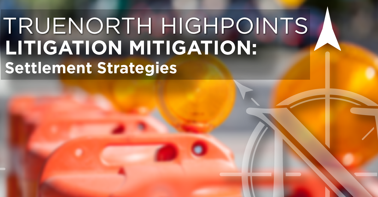 Litigation Mitigation: Settlement Strategies Related to Nuclear Verdicts